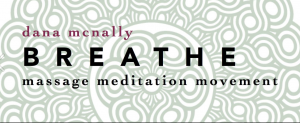 "Dana from ""Breathe Massage Meditation Movement"""