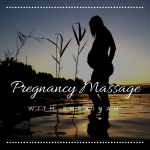 Pregnancy Massage with Shekinah