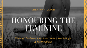 Honouring the Feminine through Nurturing Bodywork