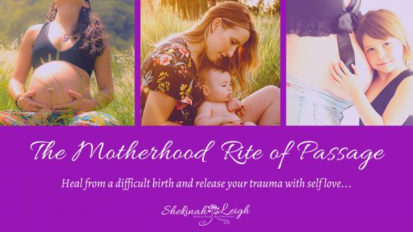 Motherhood Rite of Passage